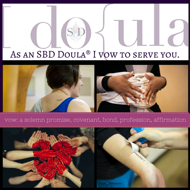 As an SBD Doula®I vow to serve you. (1)